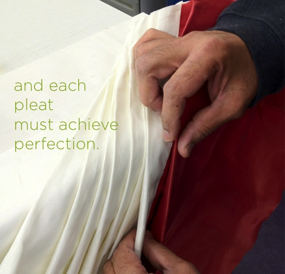 Perfect pleats, hand folded at Michael Tavano's MT Custom Workroom.